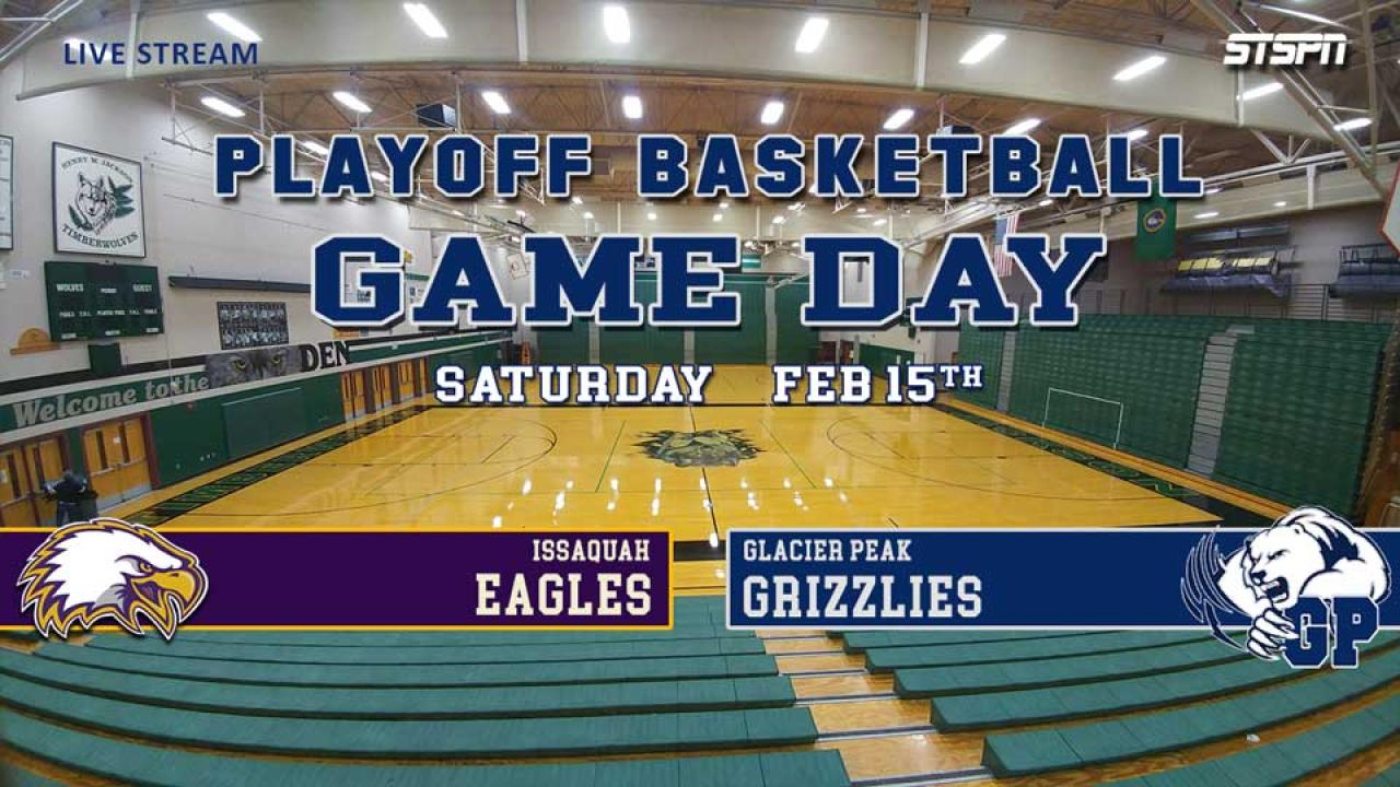 Issaquah at Glacier Peak Playoff Basketball